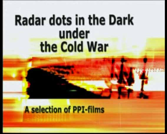 Radar dots in the Dark during the cold war